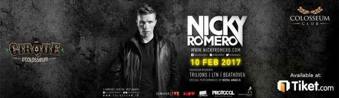 harga tiket Cirque D'Colosseum With NICKY ROMERO 2017