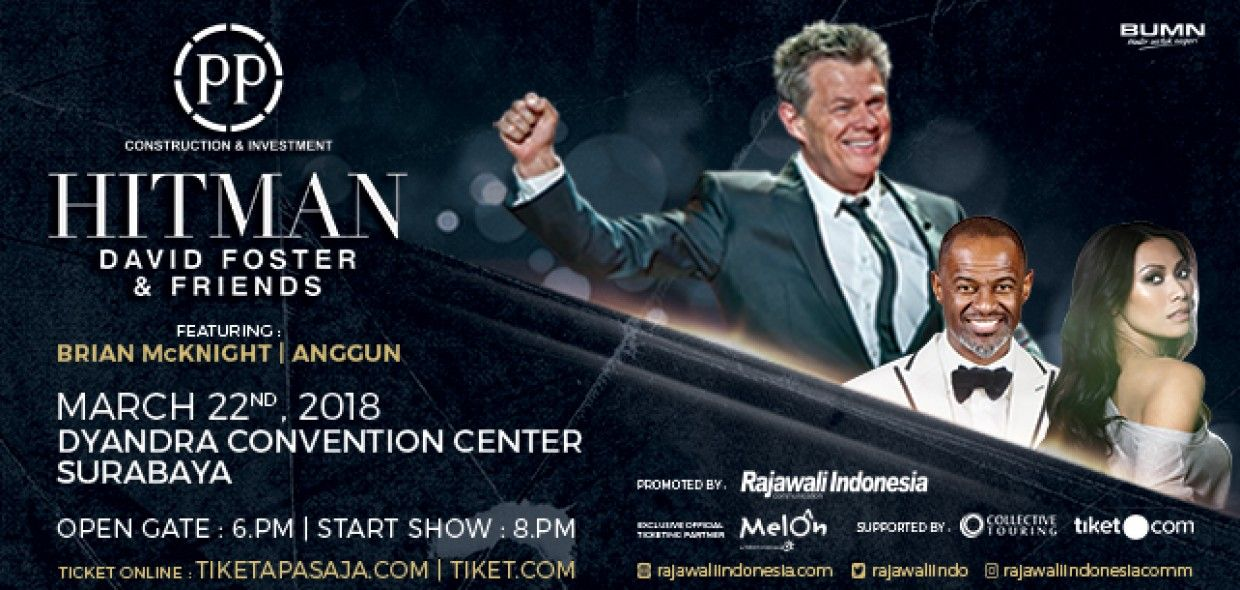 HITMAN DAVID FOSTER AND FRIENDS SURABAYA 2018