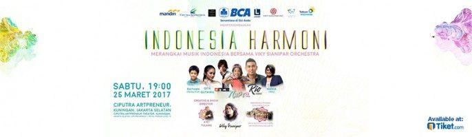 harga tiket Indonesia Harmoni Bersama Viky Sianipar Orchestra 2017