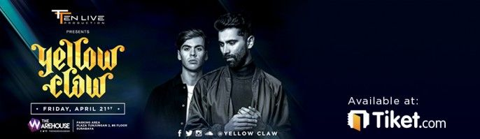 harga tiket YELLOW CLAW SURABAYA by Ten Club Warehouse 2017
